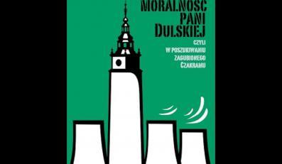 "Udziwniona ""Moralność pani Dulskiej"""