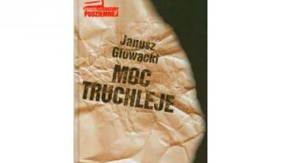 """Janusz Głowacki """"Moc truchleje"""""""