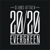 "2. Slums Attack – ""20/20 Evergreen"""